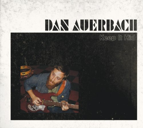 Dan Auerbach – Keep It Hid