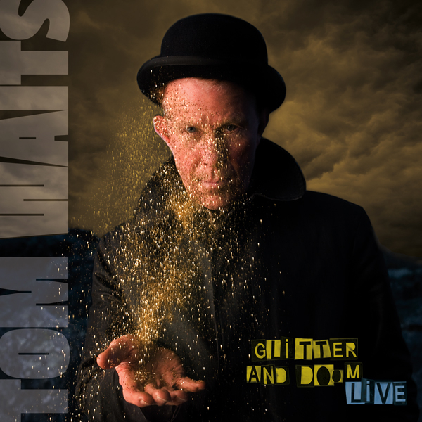 "Tom Waits – Free Tracks from ""Glitter and Doom Live"""