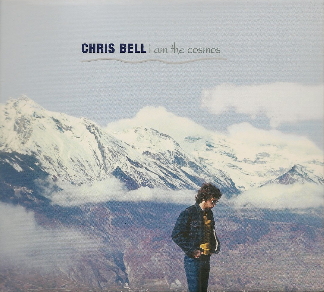 Chris Bell – I Am The Cosmos (Deluxe Edition)