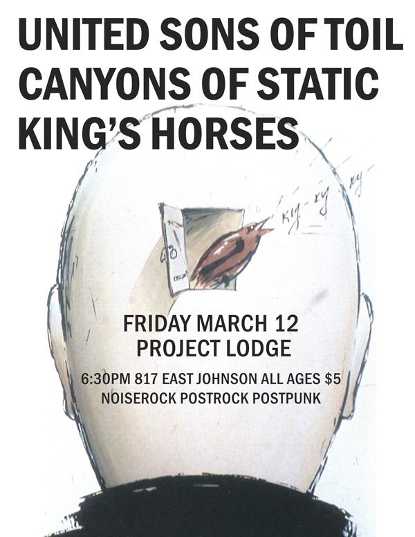 United Sons of Toil, Canyons of Static, King's Horses – Fri., March 12, 2010 – Project Lodge
