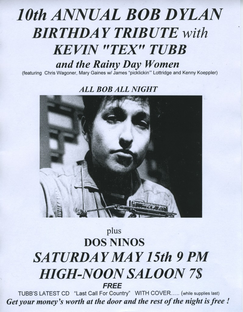 10th Annual Bob Dylan Birthday Tribute – Kevin Tex Tubbs – Sat., May 15, 2010 – High Noon Saloon