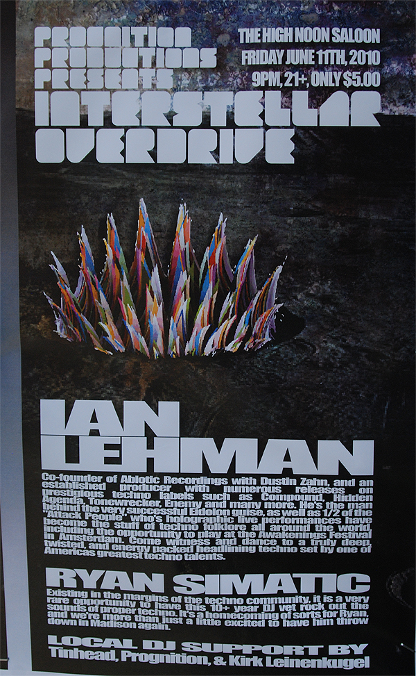 INTERSTELLAR OVERDRIVE ::: IAN LEHMAN, RYAN SIMATIC, TINHEAD, & MORE – Fri., June 11, 2010 – High Noon Saloon