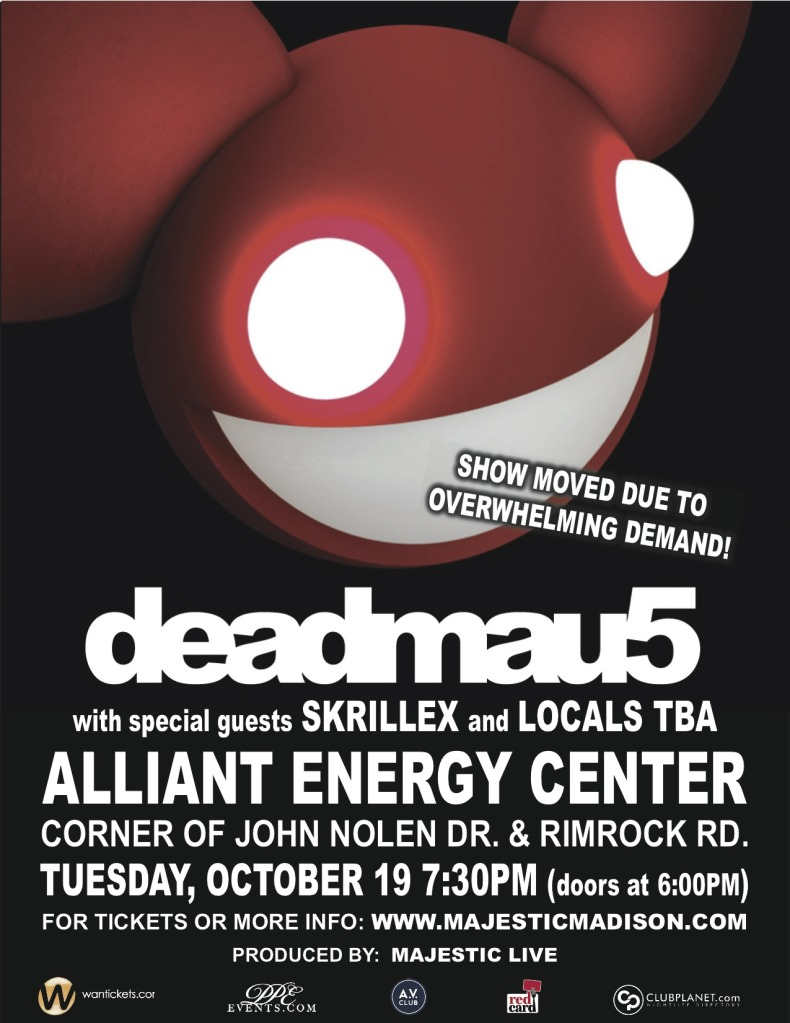 Can I tell you how excited I am to see Deadmau5 in Madison?