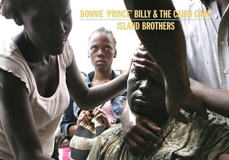 Bonnie 'Prince' Billy & The Cairo Gang – Island Brothers