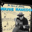 Wayne Hancock is one of the stalwarts and few remaining beacons of traditional country music, combining honky-tonk, western swing, blues,...