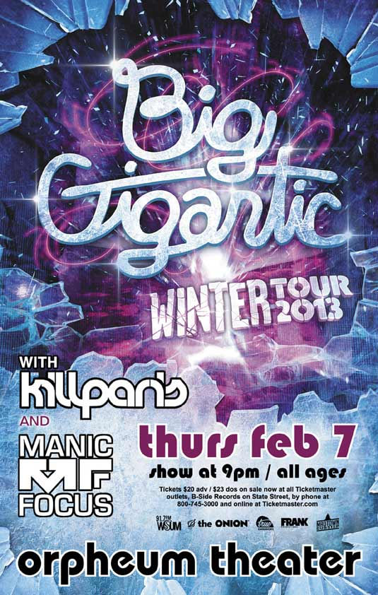 BIG GIGANTIC – Thu., February 7, 2013 – The Orpheum Theatre