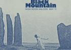 BLACK MOUNTAIN w. WHITE HILLS – Wed., May 11, 2016 – High Noon Saloon